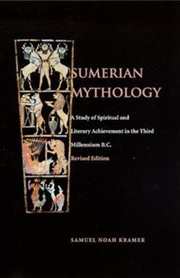 Sumerian Mythology - Kramer, Samuel Noah