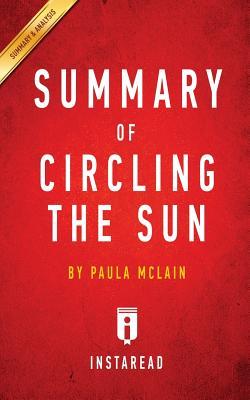 Summary of Circling the Sun: By Paula McLain Includes Analysis - Summaries, Instaread