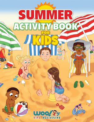 Summer Activity Book for Kids: Reproducible Games, Worksheets and Coloring Book (Woo! Jr. Kids Activities Books) - Woo! Jr Kids Activities