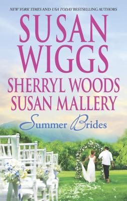 Summer Brides - Wiggs, Susan, and Woods, Sherryl, and Mallery, Susan