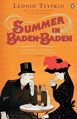 Summer in Baden-Baden - Tsypkin, Leonid, and Sontag, Susan (Introduction by), and Keys, Roger and Angela (Translated by)