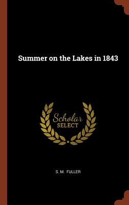 Summer on the Lakes in 1843 - Fuller, S M
