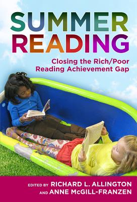 Summer Reading: Closing the Rich/Poor Reading Achievement Gap - Allington, Richard L, PhD (Editor), and McGill-Franzen, Anne (Revised by)