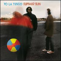 Summer Sun - Yo La Tengo