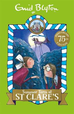 Summer Term at St Clare's - Blyton, Enid