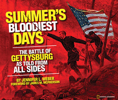 Summer's Bloodiest Days: The Battle of Gettysburg as Told from All Sides - Weber, Jennifer