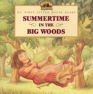Summertime in the Big Woods - Wilder, Laura Ingalls