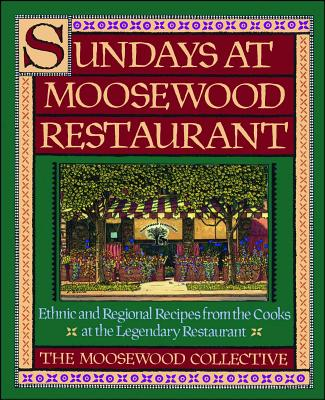 Sundays at Moosewood Restaurant: Sundays at Moosewood Restaurant - Moosewood Collective
