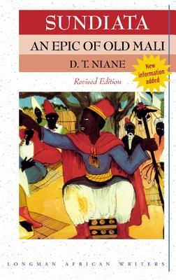 Sundiata: An Epic of Old Mali - Niane, D T