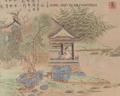 Sung and Yuan Paintings - Fong, Wen C, and Fu, Marilyn