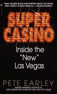 """Super Casino: Inside the """"New"""" Las Vegas - Earley, Pete"""