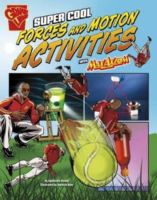 Super Cool Forces and Motion Activities with Max Axiom - Biskup, Agnieszka