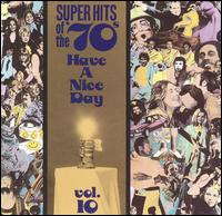 Super Hits of the '70s: Have a Nice Day, Vol. 10 - Various Artists
