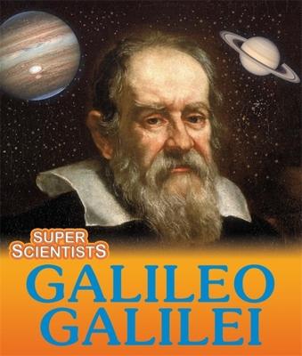 Super Scientists: Galileo Galilei - Ridley, Sarah