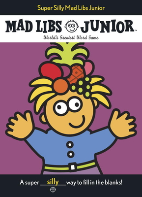 Super Silly Mad Libs Junior - Price, Roger