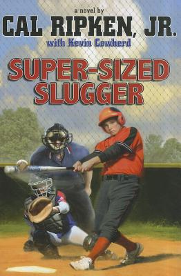 Super-Sized Slugger - Ripken, Cal, Jr., and Cowherd, Kevin