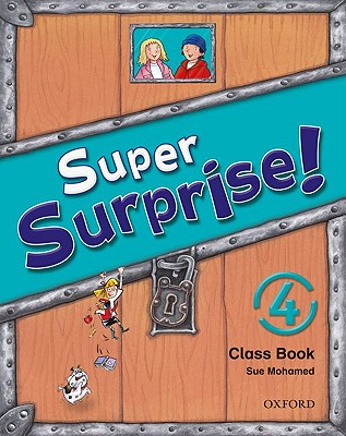 Super Surprise!: 4: Course Book - Reilly, Vanessa, and Mohammed, Sue