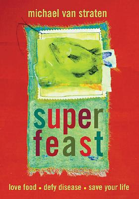Superfeast - Van Straten, Michael, and Van Straten, Sally (Contributions by)