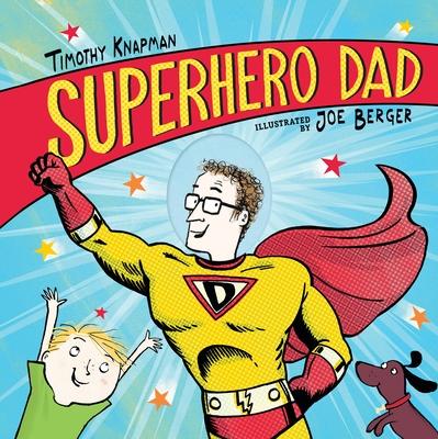 Superhero Dad - Knapman, Timothy