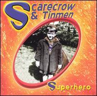 Superhero - Scarecrow & Tinmen