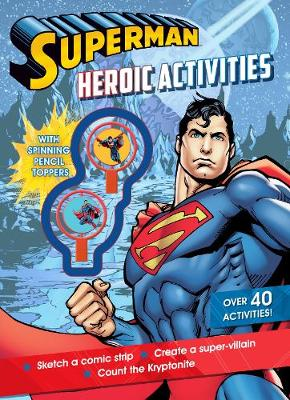 Superman Heroic Activities with Spinning Pencil Toppers - Parragon Books Ltd