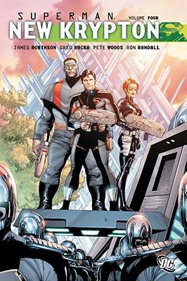 Superman: New Krypton, Volume 4 - Robinson, James a, and Rucka, Greg