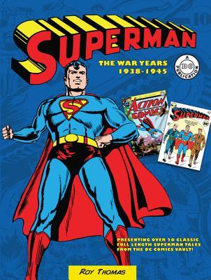 Superman: The War Years 1938-1945 - Thomas, Roy