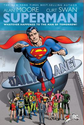 Superman: Whatever Happened to the Man of Tomorrow? - Moore, Alan