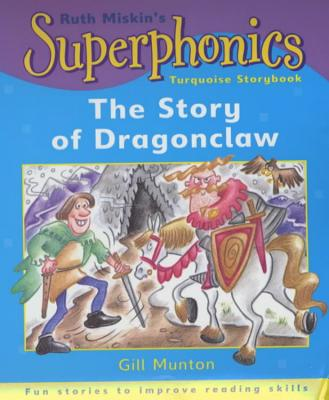 Superphonics: Turquoise Storybook: The Story of Dragonclaw - Munton, Gill