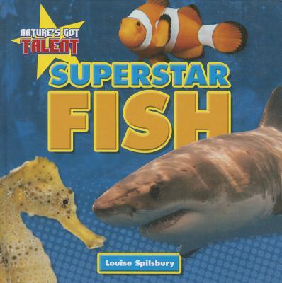 Superstar Fish - Spilsbury, Louise A