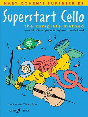 Superstart Cello: A Complete Method for Beginner Cellists - Cohen, Mary, and Bruce, William