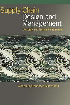 Supply Chain Design and Management: Strategic and Tactical Perspectives - Govil, Manish