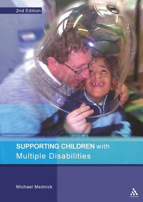 Supporting Children with Multiple Disabilities - Mednick, Michael