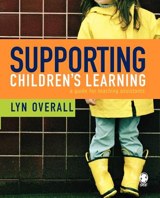 Supporting Children's Learning: A Guide for Teaching Assistants - Overall, Lyn, Ms.