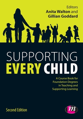Supporting Every Child - Walton, Anita (Editor), and Goddard, Gillian (Editor)