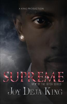 Supreme: Men of the Bitch Series - King, Joy Deja