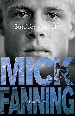 Surf for Your Life: World-Title Edition - Fanning, Mick, and Baker, Tim