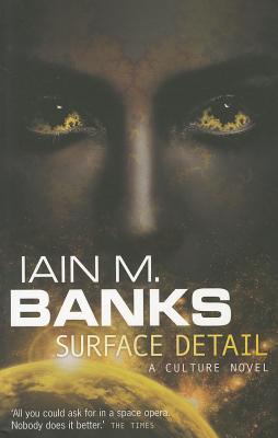 Surface Detail - Banks, Iain M.