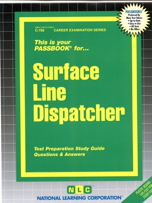 Surface Line Dispatcher: Test Preparation Study Guide, Questions & Answers - National Learning Corporation