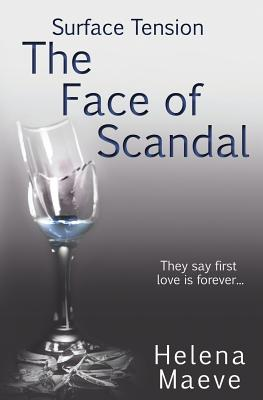 Surface Tension: The Face of Scandal - Maeve, Helena