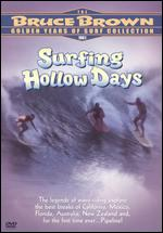 Surfing Hollow Days -