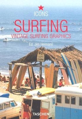 Surfing: Vintage Surfing Graphics - Heimann, Jim (Editor)