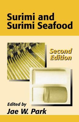 Surimi and Surimi Seafood, Second Edition - Park, Jae W (Editor)
