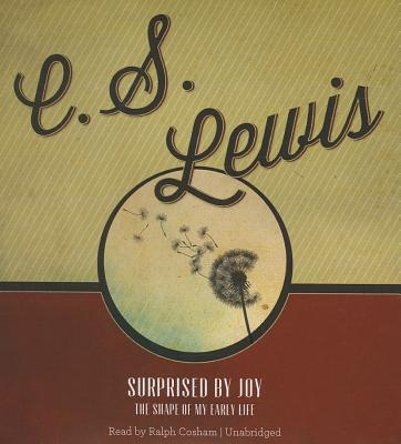Surprised by Joy: The Shape of My Early Life - Lewis, C S, and Cosham, Ralph (Read by)
