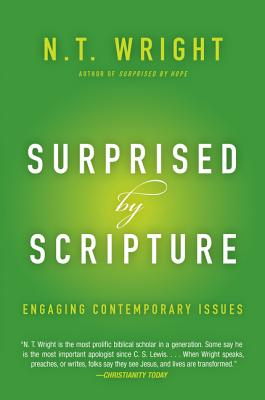 Surprised by Scripture: Engaging Contemporary Issues - Wright, N T