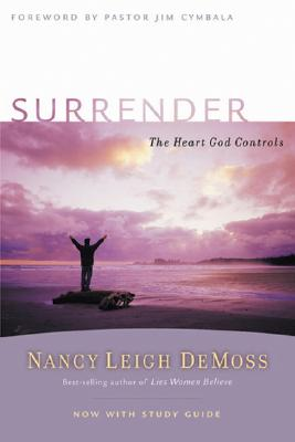 Surrender: The Heart God Controls - DeMoss, Nancy Leigh, and Cymbala, Jim (Foreword by)
