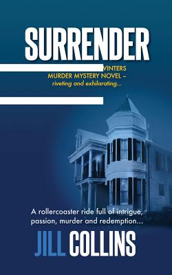 Surrender: The Morgan Jane Winters Murder Mystery Series - Book 1 - Collins, Jill