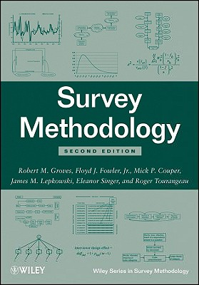 Survey Methodology - Groves, Robert M, and Fowler, Floyd J, Dr., and Couper, Mick P, PhD