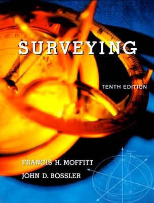Surveying - Moffitt, Francis H (Preface by), and Bossler, John D (Preface by)