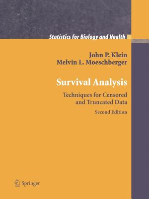 Survival Analysis: Techniques for Censored and Truncated Data - Klein, John P., and Moeschberger, Melvin L.